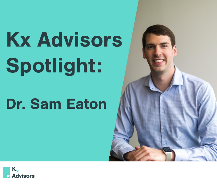 Kx Advisors Spotlight: Dr. Sam Eaton